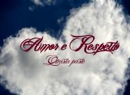 Amor e Respeito (Parte 4)