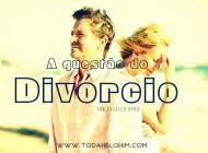 A questão do divórcio
