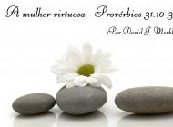 A mulher virtuosa (Provérbios 31)