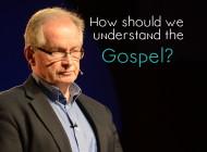How should we understand the gospel?